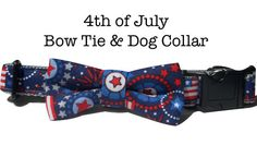 4th of July Dog Collar with Removable Bow Tie $22.00