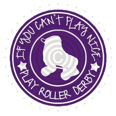 If You Can't Play Nice Play Roller Derby- Customize - Vinyl Decal Sticker