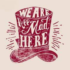 """This is an """"Alice in Wonderland"""" Inspired Shirt. Read below to see the original conversation between Alice & The Cheshire Cat. Alice And Wonderland Quotes, Alice In Wonderland Party, Adventures In Wonderland, Mad Hatter Party, Mad Hatter Tea, Mad Hatters, Go Ask Alice, Were All Mad Here, Disney Quotes"""