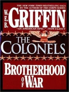 The Colonels (Brotherhood of War Series #4)  by W. E. B. Griffin