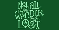 Lord of the Rings Cross Stitch PDF Chart - Not All Who Wander are Lost, by JRR Tolkien by CircusStitches on Etsy https://www.etsy.com/listing/552786442/lord-of-the-rings-cross-stitch-pdf-chart