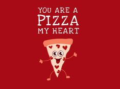Tell that special someone they are a pizza your heart this Valentine's Day with our customizable template. Valentines Day Card Templates, Quote Template, Love Ya, Party Flyer, Birthday Cards, Fonts, Typography, Unique, Pizza