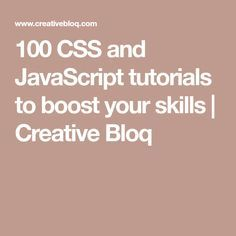 100 CSS and JavaScript tutorials to boost your skills | Creative Bloq