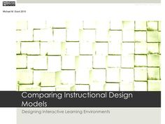 comparing-instructional-design-models by Michael M Grant via Slideshare