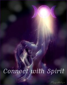 Connect with spirit Spiritual Enlightenment, Spiritual Awakening, Wiccan, Magick, Pagan, Spirited Art, Spirit Guides, Love And Light, Holy Spirit
