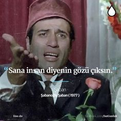 Sana insan diyenin gözü çıksın. - Şaban (Kemal Sunal, Şabanoğlu Şaban, 1977) #sözler #anlamlısözler #güzelsözler #manalısözler #özlüsözler #alıntı #alıntılar #alıntıdır #alıntısözler #şiir #edebiyat #filmreplikleri #filmsözleri #film #kemalsunal