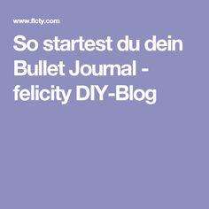 So startest du dein Bullet Journal - felicity DIY-Blog