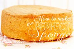 How to make a perfect sponge