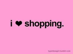 Shopping Quotes, Go Shopping, Pink Love, Pretty In Pink, Kids Awards, I Believe In Pink, Everything Pink, Favim, I Love Girls