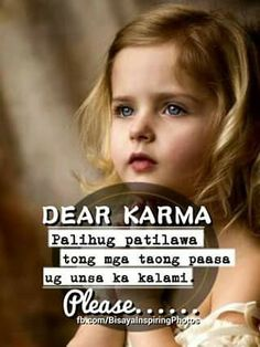 Dear Karma Please Tagalog Quotes Hugot Karma Quotable Quotes
