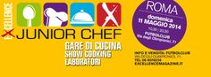 Junior Chef | domenica 11 maggio 2014 | Orange Futbolclub | Via degli Olimpionici 71 00196 Roma