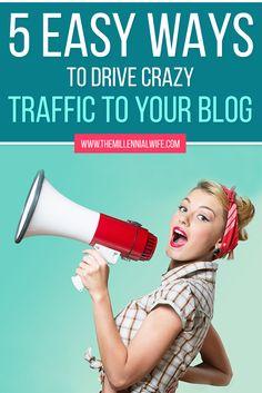 5 Easy Ways to Drive Crazy Traffic to Your Blog // The Millennial Wife << Miranda Nahmias