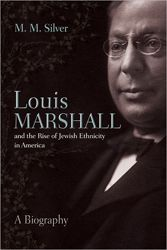 Louis Marshall (1856-1929) should be a well-known name to Jewish Americans but he is not. #Biography