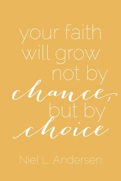 """Your faith will grow--not by chance, but by choice"" #ElderAndersen #ldsconf"