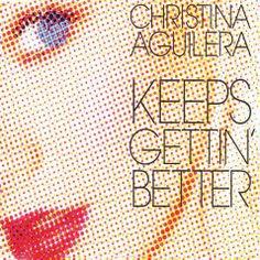 Christina Aguilera - 22nd single - Keeps Gettin' Better