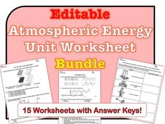 ***********************HUGE SAVINGS!**************************This *EDITABLE* worksheet bundle has 15 worksheets for the Atmospheric Energy Unit of the Earth Science Regents curriculum. Many questions include diagrams, graphs, and charts for students to analyze.