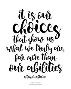 Choices show what we truly are harry potter zitate aus harry potter englische Hp Quotes, Dumbledore Quotes, Book Quotes, Great Quotes, Life Quotes, Inspirational Quotes, Meaningful Quotes, Motivational, Harry Potter Pictures
