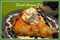 Sweet Tea and Cornbread: French Coconut Pie!