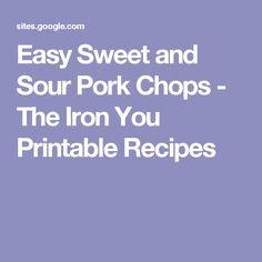 Easy Sweet and Sour Pork Chops - The Iron You Printable Recipes