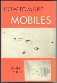 There are a few books out there on How to Make Mobiles. I own all three of these mentioned here - all are good, especially the one by Bruce Cana.