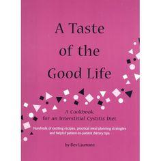 Amazon.com: A Taste of the Good Life: A Cookbook for an Interstitial Cystitis Diet (9780966570601): Beverley Laumann: Books