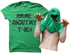 Ask Me About My T-rex Mens Funny T-shirt by WeAreDropDeadThreads