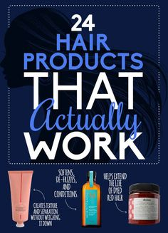 24 Hair Products That Actually Work- I have tried a few of these and the claims ring true!! But I dont know where to buy half of them