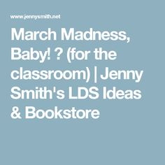 March Madness, Baby! ? (for the classroom) | Jenny Smith's LDS Ideas & Bookstore