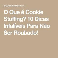 O Que é Cookie Stuffing? 10 Dicas Infalíveis Para Não Ser Roubado!