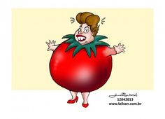 Dilma, a mulher tomate