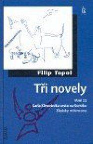Filip Topol -Mně třináct Tři novely