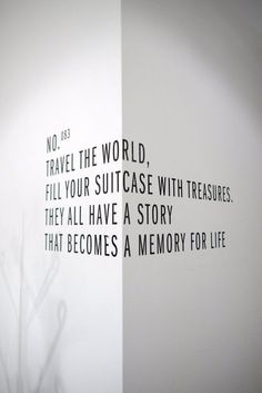 Fill your suitcase with the treasures of experience, stories, insight, friends, and lessons you accumulate along the way.