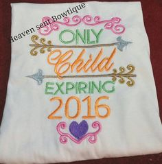 Only Child Expiring, Girls embroidered shirt,Big sister shirts,Kids Tops $24.99