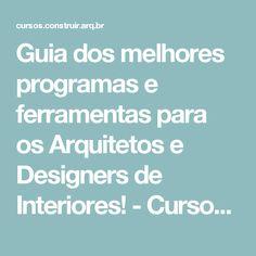 Guia dos melhores programas e ferramentas para os Arquitetos e Designers de Interiores! - Cursos ConstruirCursos Construir