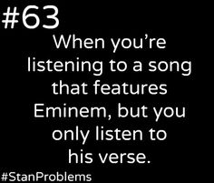 """When your song """"features"""" Eminem, it it no longer your song...it is his."""
