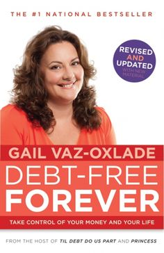 Through Debt-Free Forever, more than 100,000 Canadian families have used Gail Vaz-Oxlade's brand of money management to dig themselves out of debt, taking control over their money.