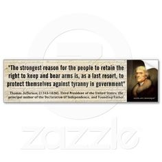 "THOMAS JEFFERSON ""Tyranny In Government"" Quote Bumper Stickers"