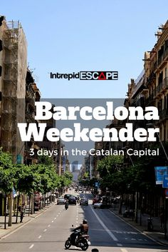 BARCELONA WEEKENDER: 3 DAYS IN THE CATALAN CAPITAL