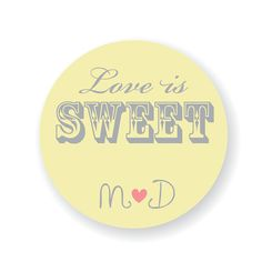 Custom Wedding Stickers Love is Sweet Favor by StickEmUpLabels, $5.50