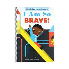 Celebrate the feats of toddlerhood withI Am So Brave! Whether waving good-bye to a parent, or petting a dog, simple acts of bravery are beautifully illustrated