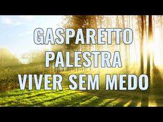 Gasparetto - Viver sem Medo (Viver Melhor) - YouTube
