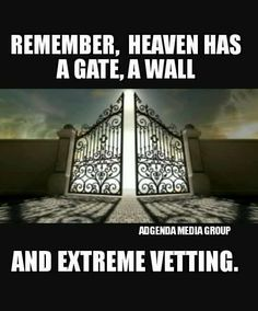 Remember, Heaven has a gate, a wall, and extreme vetting.   @michaesusanno @emmammerrick @emmasusanno   #TwinFlamesTravelngtheUniverseTogetherMARRIEDforETERNITYwiththeir6CHILDREN  #WeSupportour45thPresident