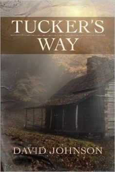 Tucker's Way (The Tucker Series): David Johnson: 9781477827024: Amazon.com: Books