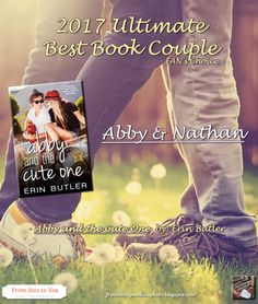 CONGRATS TO ABBY, NATHAN, & Erin Butler​!! See our Congratulations Post here: http://frommetoyouvideophoto.blogspot.com/2017/02/2017-ultimate-best-book-couple.html  ABBY AND THE CUTE ONE by Erin Butler -- Amazon (US) #Kindle :: http://amzn.to/2kV4NWF -- Amazon (US) #Paperback :: http://amzn.to/2kVbvMn  #ErinButler @erinbutlerbooks