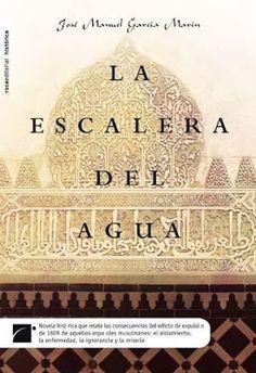 Título: La escalera del agua Autor: José Manuel García Marín Editorial: Roca Isbn: 9788496791879 Nº de páginas: 235 págs En...