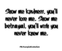 ♏   #Scorpio #Quote #Zodiac #Astrology #Betrayal For more Scorpio related posts, please check out my FB page:  https://www.facebook.com/ScorpioEvolution