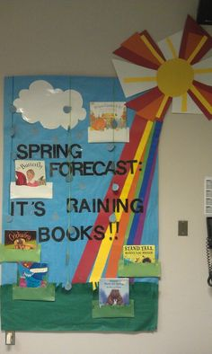 Bulletin Board Ideas I could put in books about spring or books that I will feature in the month of April.  Forecast - It's Raining Books Bulletin Board