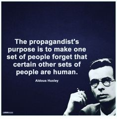 Aldous Huxley -- Sounds exactly like a prediction of the Policies, Scapegoats and Propaganda of Trump and his Republican Congress! Some Quotes, Great Quotes, Inspirational Quotes, Quotable Quotes, Wisdom Quotes, Aldous Huxley Quotes, Brave, Famous Quotes, Thought Provoking