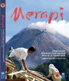MERAPI: Pemulihan Penghidupan Warga Pasca Letusan 2010, Laporan Survei Longitudinal -  http://blog.insist.or.id/insistpress/id/arsip/8125