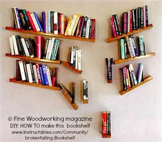Falling Bookshelves © Fine Woodworking magazine. DIY: How To make this type of bookshelf yourself! Instructions courtesy of www.Instructables.com/Community/brokenfalling-bookshelf via link. Most cool! Watch out for falling books -pfb :-) [Do not remove caption. International copyright law requires you to credit the copyright holder. Link directly to the exhibition website.] PINTEREST on COPYRIGHT: http://pinterest.com/pin/86975836526856889/ http://www.pinterest.com/pin/86975836525507659/